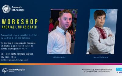 Workshop cu angajatori și tineri cu Sindrom Down în județele Bacău, Botoșani și Suceava